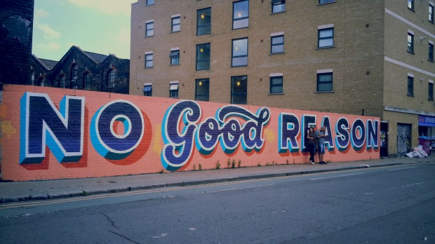 No Good Reason - Shoreditch